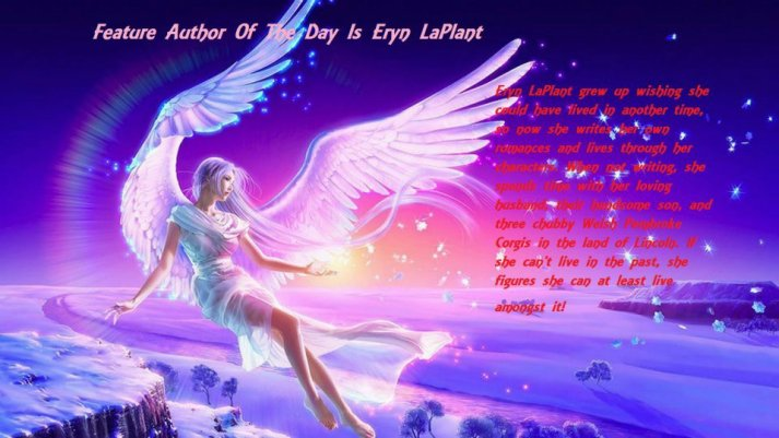 today's feature author is Eryn LaPlant  1-18-13